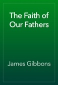 James Gibbons - The Faith of Our Fathers artwork
