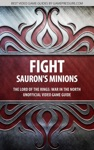 Fight Saurons Minions - The Lord Of The Rings War In The North