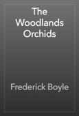 Frederick Boyle - The Woodlands Orchids artwork