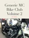 Generic MC Bike Club Volume 2