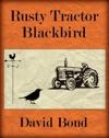 Rusty Tractor Blackbird