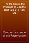 Brother Lawrence of the Resurrection - The Practice of the Presence of God the Best Rule of a Holy Life artwork