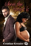 Where The Heart Is A BWWM Interracial Pregnancy Romance