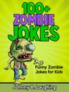 100 Zombie Jokes Funny Zombie Jokes For Kids
