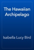 Isabella Lucy Bird - The Hawaiian Archipelago artwork