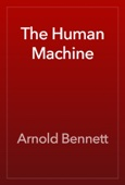 Arnold Bennett - The Human Machine artwork