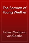Johann Wolfgang von Goethe - The Sorrows of Young Werther artwork
