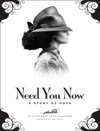 Need You Now - A Story Of Hope