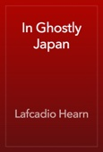 Lafcadio Hearn - In Ghostly Japan artwork