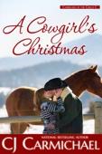 C.J. Carmichael - A Cowgirl's Christmas  artwork
