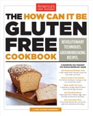 The How Can It Be Gluten Free Cookbook - America's Test Kitchen Cover Art