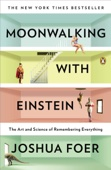 Moonwalking with Einstein - Joshua Foer Cover Art