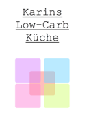 Karins Low-Carb Küche