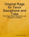 Original Rags For Tenor Saxophone And Tuba