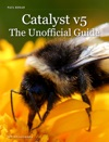 Catalyst V5 The Unofficial Guide