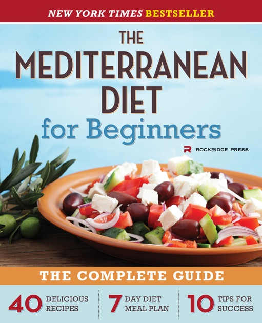The Mediterranean Diet For Beginners The Complete Guide