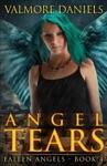 Angel Tears Fallen Angels - Book 4
