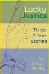 Lucky Justice 3 Crime Stories
