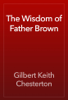 Gilbert Keith Chesterton - The Wisdom of Father Brown artwork