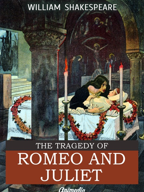 a report on the tragedy of romeo and juliet by william shakespeare Review: 'romeo and juliet' captures teen lust 'romeo and juliet' captures teen lust, tragedy 'romeo and juliet' by william shakespeare.