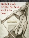Bach Casals  The Six Suites For Cello Solo Volume Three
