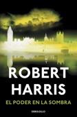 Robert Harris - El poder en la sombra portada