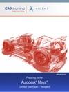 Preparing For The Autodesk Maya Certified User Exam - Revealed