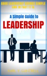 A Simple Guide To Leadership