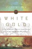 White Gold - Giles Milton Cover Art