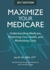 Maximize Your Medicare 2017 Edition