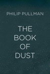 The Book Of Dust  La Belle Sauvage Book Of Dust Volume 1