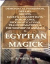 Demoniacal Possession Dreams Ghosts Lucky  Unlucky Days Horoscopes Prognostications Transformations  The Worship Of Animals In Egyptian Magick