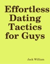 Effortless Dating Tactics For Guys
