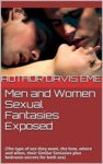 Men And Women Sexual Fantasies Exposed The Type Of Sex They Want How Where And When Their Similar Fantasies Plus Bedroom Secrets For Both Sexes