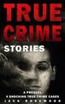 True Crime Stories A Prequel