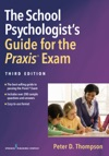 The School Psychologists Guide For The Praxis Exam Third Edition