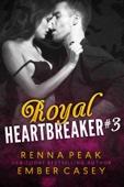 Ember Casey & Renna Peak - Royal Heartbreaker #3 artwork
