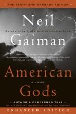 American Gods: The Tenth Anniversary Edition (Enhanced Edition)