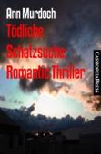 Tödliche Schatzsuche: Romantic Thriller