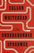 Colson Whitehead - De ondergrondse spoorweg kunstwerk