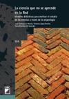 La Ciencia Que No Se Aprende En La Red Modelos Didcticos Para Motivar El Estudio De Las Ciencias A Travs De La Arqueologa
