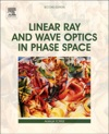 Linear Ray And Wave Optics In Phase Space Enhanced Edition