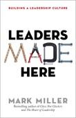 Leaders Made Here - Mark Miller Cover Art