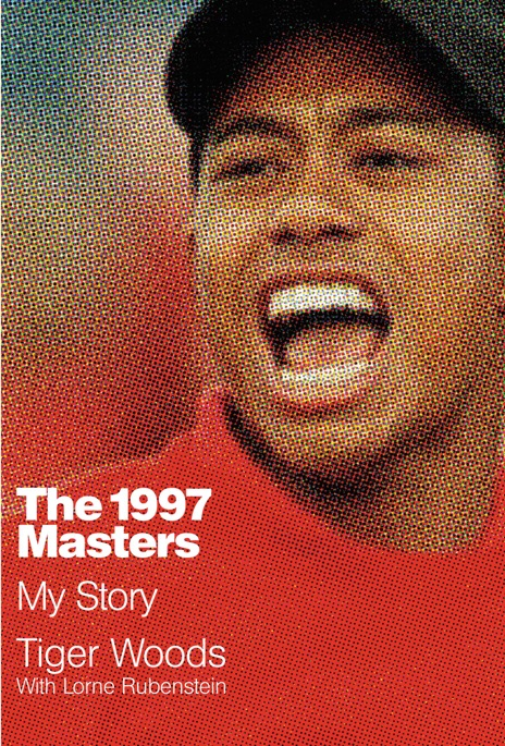 The 1997 Masters Tiger Woods  Lorne Rubenstein Book