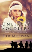 Deb McEwan - Unlikely Soldiers Book 1 (Civvy to Squaddie)  artwork