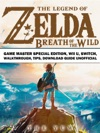 The Legend Of Zelda Breath Of The Wild Game Master Special Edition Wii U Switch Walkthrough Tips Download Guide Unofficial