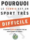 POURQUOI LE TENNIS EST UN SPORT TRS DIFFICILE