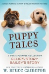 Puppy Tales A Dogs Purpose Collection