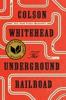 The Underground Railroad (Pulitzer Prize Winner) (National Book Award Winner) (Oprah