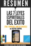 Las 7 Leyes Espirituales Del Exito The 7 Spiritual Laws Of Success Resumen Del Libro De Deepak Chopra